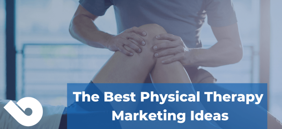 Physical Therapy Marketing Ideas