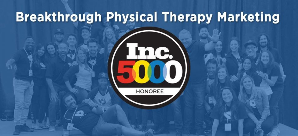 Breakthrough Physical Therapy Marketing Inc 5000