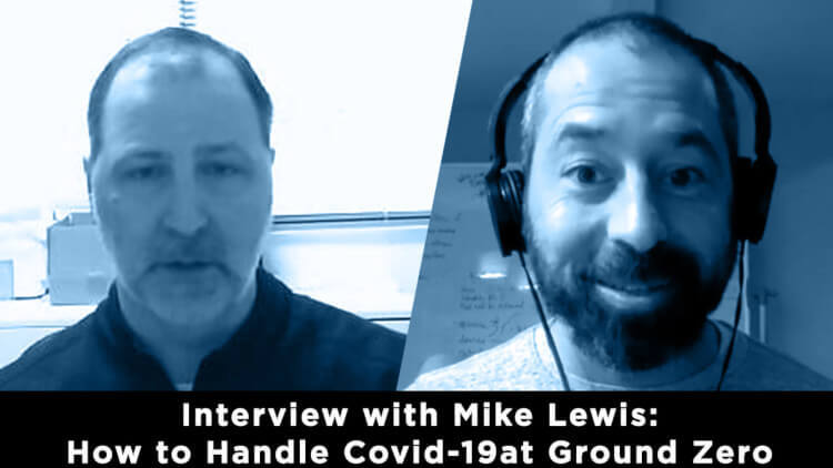 Breakthrough Interview with PT Mike Lewis at COVID 19 Epicenter